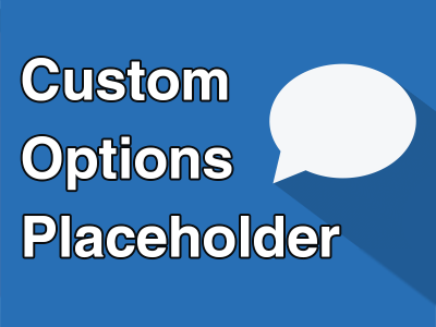 Custom Options Placeholder